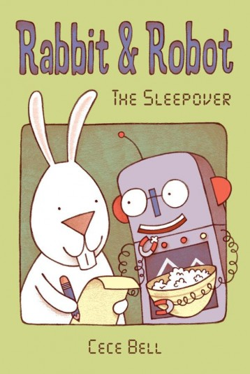 Rabbit and Robot: The Sleepover by Cece Bell CANDLEWICK, 2012