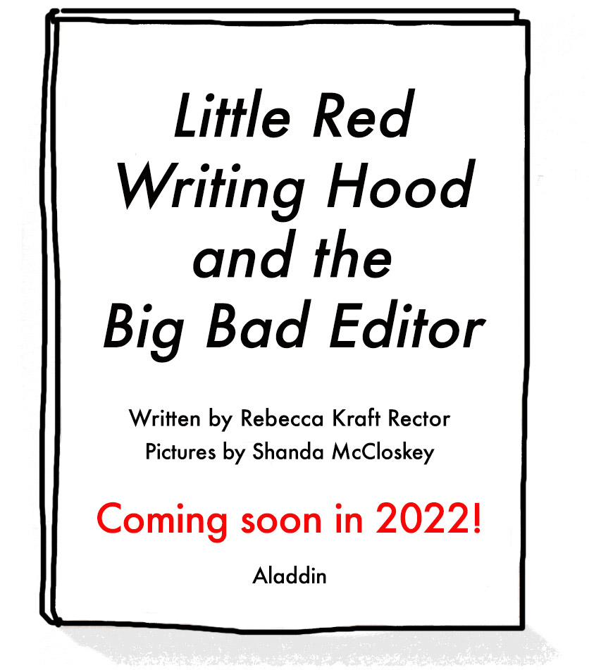 Placeholder image for the cover of Little Red Writing Hood and the Big Bad Editor, written by Rebecca Kraft Rector and illustrated by Shanda McCloskey